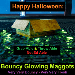 Fresh Bouncy Glowing Maggots
