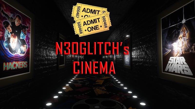 N3OGLITCH's CINEMA
