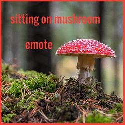 sitting on mushroom