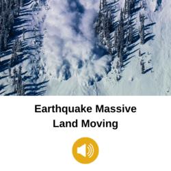 Earthquake Massive Land Moving